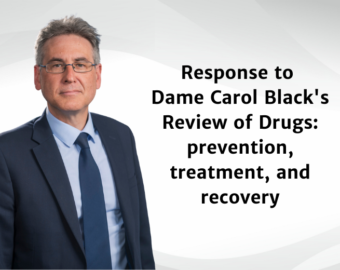Response to Dame Carol Black's Review of Drugs: prevention, treatment, and recovery